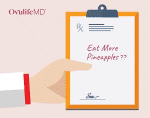 Prescription to Eat Pineapples for Fertility